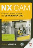 Augustyn Krzysztof - NX CAM Programowanie ścieżek dla obrabiarek CNC
