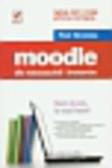 Brzózka Piotr - Moodle dla nauczycieli i trenerów. Zaplanuj, stwórz i rozwijaj platformę e-learningową