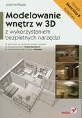Pasek Joanna - Modelowanie wnętrz w 3D. z wykorzystaniem bezpłatnych narzędzi