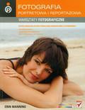 Manning Erin - Fotografia portretowa i reportażowa Warsztaty fotograficzne