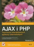 Brinzarea - Lamandi Bogdan, Diare Cristian, Hendrix Audra - AJAX i PHP. Tworzenie interaktywnych aplikacji internetowych