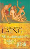 Laing Ronald David - Polityka doświadczenia Rajski ptak