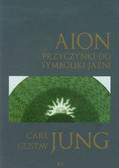 Jung Carl Gustav - Aion przyczynki do symboliki jaźni