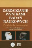 red. Jasiński Andrzej H. - Zarządzanie wynikami badań naukowych. Poradnik dla innowatorów