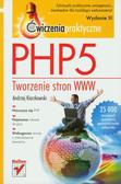 Kierzkowski Andrzej - PHP5. Tworzenie stron WWW. Ćwiczenia praktyczne. Wydanie III