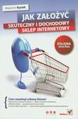 Kyciak Wojciech - Jak założyć skuteczny i dochodowy sklep internetowy. Kolejna odsłona