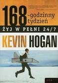 Hogan Kevin - 168-godzinny tydzień Żyj w pełni 24/7