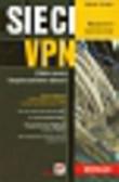Serafin Marek - Sieci VPN. Zdalna praca i bezpieczeństwo danych