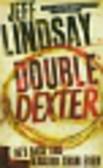 Lindsay Jeff - Double Dexter