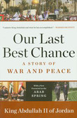 Abdullah II - Our Last Best Chance