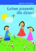 Podolska Beatrix - Łatwe piosenki dla dzieci z płytą CD