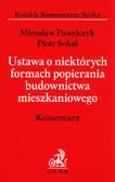 Pawełczyk Mirosław, Sokal Piotr - Ustawa o niektórych formach popierania budownictwa mieszkaniowego. Komentarz