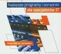 Najlepsze programy i poradniki dla specjalistów IT. Ponad 1500 str. Poradnikow