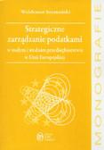 Szymański Waldemar - Strategiczne zarządzanie podatkami w małym i średnim przedsiębiorstwie w Unii Europejskiej