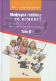 Medycyna rodzinna co nowego Tom 2