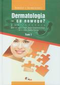 Dermatologia co nowego  Tom 1