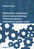 Patyra Sławomir - Mechanizmy racjonalizacji procesu ustawodawczego w Polsce w zakresie rządowych projektów ustaw