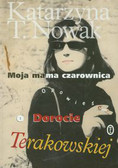 Nowak Katarzyna T. - Moja mama czarownica opowieść o Dorocie Terakowskiej