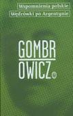 Gombrowicz Witold - Wspomnienia polskie Wędrówki po Argentynie