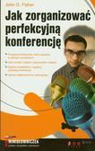 Fisher John G. - Jak zorganizować perfekcyjną konferencję