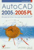 Pikoń Andrzej - AutoCAD 2005 i 2005 PL