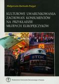 Bartosik- Purgat Małgorzata - Kulturowe uwarunkowania zachowań konsumentów na przykładzie młodych Europejczyków