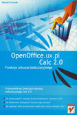 Groszek Maciej - OpenOffice.ux.pl Calc 2.0. Funkcje arkusza kalkulacyjnego