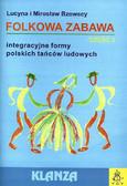 Bzowscy Lucyna i Mirosław - Folkowa zabawa. Integracyjne formy polskich tańców ludowych. Część 2 +CD