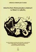Bissinger-Ćwierz Urszula - Muzyczna pedagogika zabawy w pracy z grupą Poradnik metodyczny zawierający zbiór 150 zabaw z wykorzystaniem muzyki, plastyki, śpiewu i tańca z płytą CD i grą planszową dla pedagogów i animatorów kultury (również bez przygotowania muzycznego) +CD