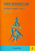 red. Gęca Leszek - Tańce integracyjne w pracy z grupą Część 2 +CD