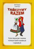 Szpunar Jacek, Gęca Leszek - Tańczymy razem. Formy integracyjne i sceniczne wybranych tańców narodowych i regionalnych +CD