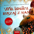 Jendryka Anna, Kaczmarczyk Agnieszka, Wojtkowiak Małgorzata - Wio, koniku, ruszaj z nami Łatwe tańce z piosenkami -CD