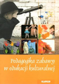 red. Kędzior-Niczyporuk Elżbieta - Pedagogika zabawy w edukacji kulturalnej