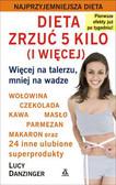 Danziger Lucy - Dieta zrzuć 5 kilo (i więcej). Więcej na talerzu, mniej na wadze