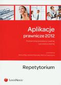 Aplikacje prawnicze 2012 Repetytorium. Porównanie procedury cywilnej i procedury karnej.