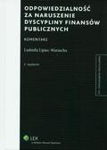 Lipiec-Warzecha Ludmiła - Odpowiedzialność za naruszenie dyscypliny finansów publicznych Komentarz