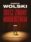 Wolski Marcin - Skecz zwany morderstwem