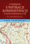 Tarnowska Anna - Z dziejów unifikacji administracji II Rzeczypospolitej. Rola przepisów pruskich