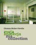 Mollet-Vieville Ghislain - Moja kolekcja Ma collection