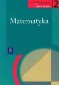 Trzeciak Małgorzata, Jankowska Monika, Olszańska-Iwanek Anna - Matematyka 2 Zbiór zadań Zakres podstawowy. Liceum ogólnokształcące, liceum profilowane, technikum