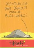 Skoczek Marcin - Przytłacza mnie ogrom moich możliwości. Autorski album z rysunkami Marcina Skoczka
