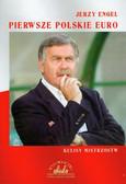 Engel Jerzy - Pierwsze polskie Euro Kulisy mistrzostw