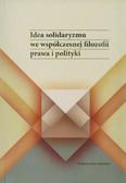 red. Łabno Anna - Idea solidaryzmu we współczesnej filozofii prawa i polityki