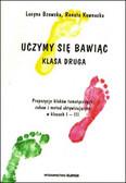 Bzowska Lucyna, Kownacka Renata - Uczymy się, bawiąc. Klasa druga. Propozycje bloków tematycznych, zabaw i metod aktywizujących w klasach I–III