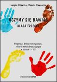 Bzowska Lucyna, Kownacka Renata - Uczymy się, bawiąc. Klasa trzecia. Propozycje bloków tematycznych, zabaw i metod aktywizujących w klasach I–III