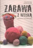 Sowińska Anna, Bzowska Lucyna - Zabawa z wełną. Materiały metodyczne