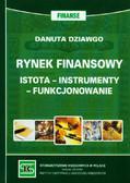 Dziawgo Danuta - Rynek finansowy. Istota, instrumenty, funkcjonowanie