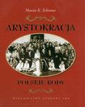Schirmer Marcin K. - Arystokracja Polskie rody