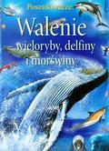 Beckelman Laurie - Walenie wieloryby, delfiny i morświny