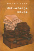 Cosic Bora - Deklaracja celna